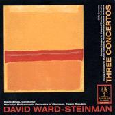 DAVID WARD-STEINMAN: 3 CONCERTOS