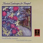 Musical Landscapes for Trumpet, David Kuehn