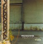 Prestidigitation: Melia Watras, viola